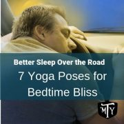 7 Yoga Poses for Bedtime Bliss for Truckers
