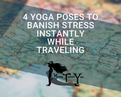 banish stress instantly for truckers mother trucker yoga blog