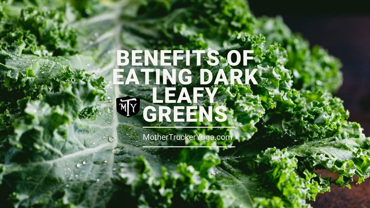 Dark Leafy Greens and gut health mother trucker yoga