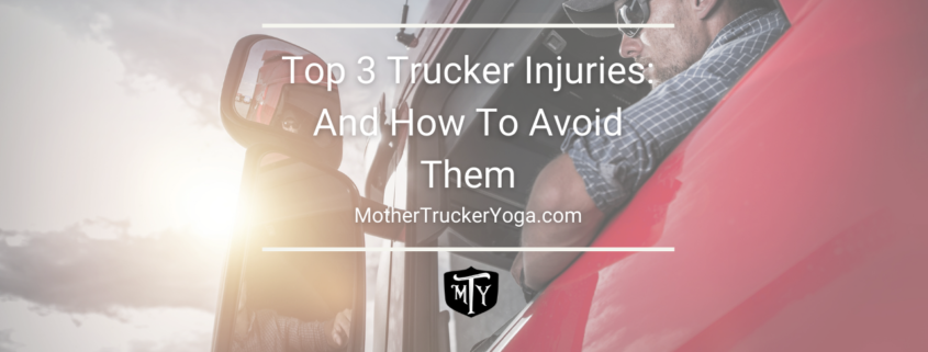 Top 3 trucker injuries and how to avoid them blog post mother trucker yoga image